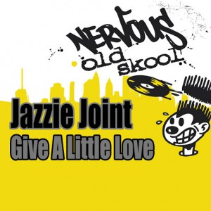 Jazzie Joint - Give A Little Love [Nervous Old Skool]