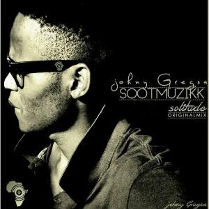 Johny GregSA - Solitude [Soot Muzikk]
