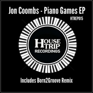 Jon Coombs - Piano Games EP [House Trip Recordings]