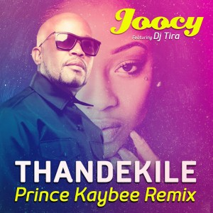Joocy - Thandekile (Prince Kay Bee Remix) [feat. DJ Tira] [Afrotainment]