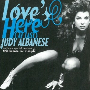 Judy Albanese - Love's Here (At Last) (Remixes) [Maxi]