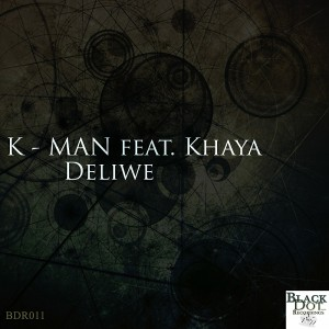 K - MAN feat. Khaya - Deliwe [Black Dot Recordings]