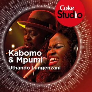 Kabomo & Mpumi - Uthando Lungenzani (Coke Studio South Africa Season 1) [Good Noise Productions]