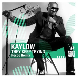 Kaylow - They Keep Trying [House Afrika]