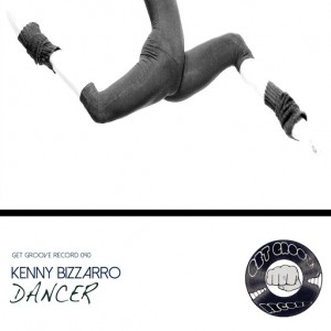 Kenny Bizzarro - Dancer [Get Groove Record]