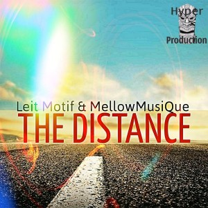 Leit Motif & MellowMusiQue - The Distance EP [Hyper Production (SA)]