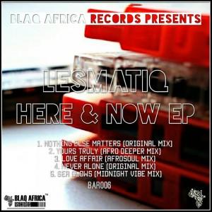 Lesmatiq - Here & Now [Blaq Africa Records]