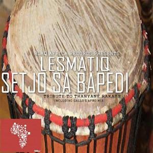 Lesmatiq - Setjo Sa Bapedi [Blaq Africa Records]