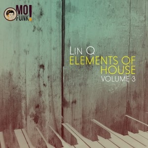 Lin Q feat. Sliq Keys - Elements of House, Vol. 3 [Mofunk Records]