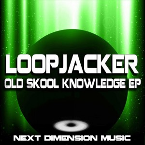 Loop Jacker - Old Skool Knowledge EP [Next Dimension Music]