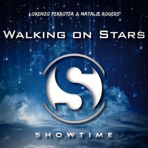 Lorenzo Perrotta & Natalie Rogers - Walking on Stars [5howtime Music]