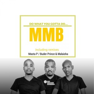 MMB - Do What You Gotta Do [Deep Obsession Recordings]