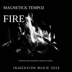 MagneticK TeMpoz - Fire [Injackxion Music]