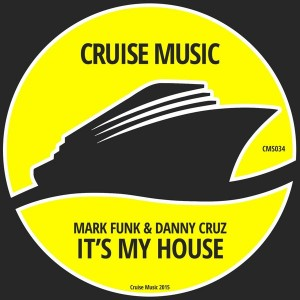 Essential music mark funk danny cruz it s my house for My house house music
