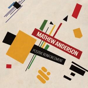 Mathew Anderson - Positive Reinforcement [Supremus Records]