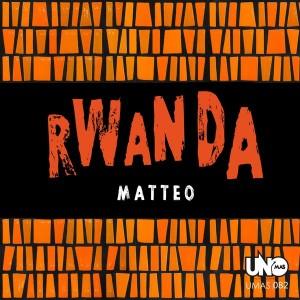 Matteo - Rwanda [Uno Mas Digital Recordings]