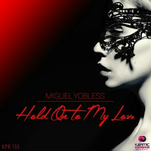 Miguel Yobless - Hold On To My Love [Karmic Power Records]