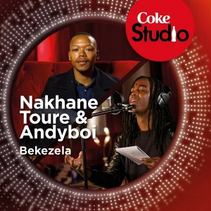 Nakhane Toure & Andyboi - Bekezela (Coke Studio South Africa- Season 1) - Single [Good Noise Productions]