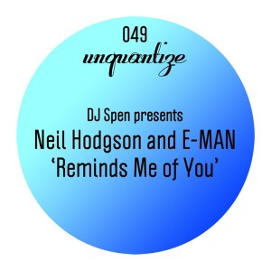 Neil Hodgson and E-Man - Reminds Me Of You [unquantize]