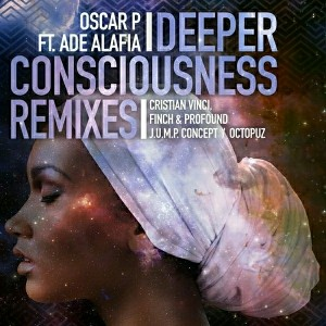Oscar P & Ade Alafia - Deeper Consciousness (Remixes P2) [Open Bar Music]