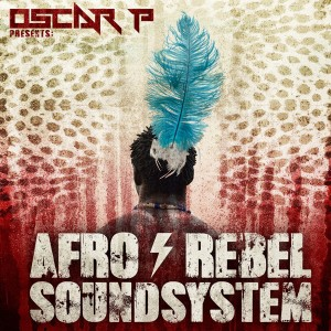 Oscar P - Afro Rebel Sound System [Open Bar Music]