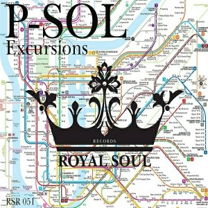 P-SOL - Excursions - EP [Royal Soul Records]