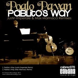 Paolo Pavan - Pablito's Way (Justin Imperiale & Max Marinacci Remixes) [Cabana]