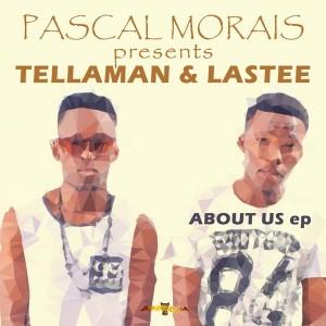 Pascal Morais & Tellaman & Lastee - About Us EP [Arrecha Records]