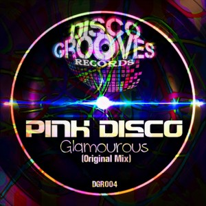Pink Disco - Glamourous [Disco Grooves Records]