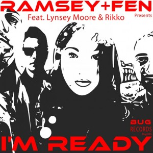 Ramsey & Fen feat. Lynsey Moore & Rikko - Im Ready [Bug Records]