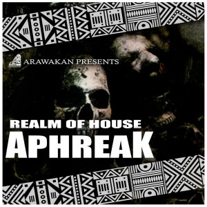 Realm of House - Aphreak [Arawakan]
