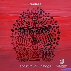 ReeKee - Spiritual Image EP [Deeptrax Digital Recordings]