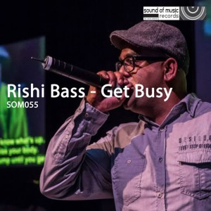 Rishi Bass - Get Busy [Sound of Music Records]
