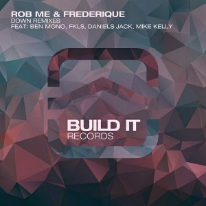 Rob Me - Down Remixes [Build It Records]