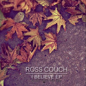 Ross Couch - I Believe EP [Body Rhythm]