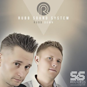 Rubb Sound System - Rubb Down [S&S Records]