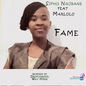 Sipho Ngubane feat. Marlulu - Fame [Soulful Sentiments Records]