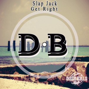 Slap Jack - Get Right [Disco Balls Records]