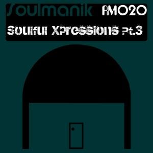 Soulmanik - Soulful Xpressions Pt. 3 [Rural Musiq]