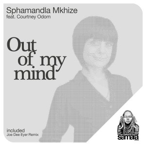 Sphamandla Mkhize feat. Courtney Odom - Out of My Mind [Samarà Records]