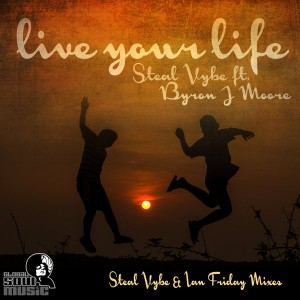 Steal Vybe feat. Byron J Moore - Live Your Life [Global Soul Music]