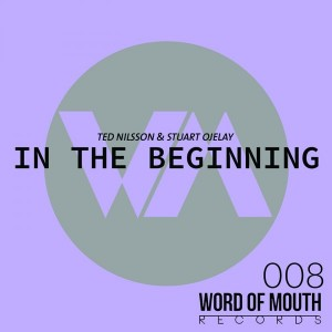 Ted Nilsson & Stuart Ojelay - In The Beginning [Word of Mouth Records]