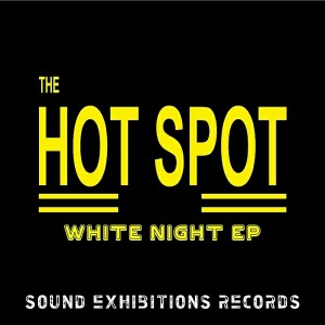 The Hot Spot - White Night [Sound-Exhibitions-Records]