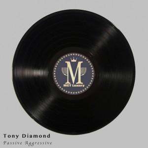 Tony Diamond - Passive Aggressive [MCT Luxury]