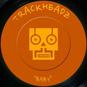 Trackheadz - Baby [Trackheadz]