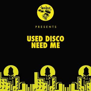 Used Disco - Need Me [Nurvous Records]