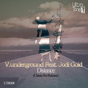 V.Underground Feat. Jodi Gold - Distance [Ultra Tone Records]