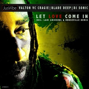 Valton VC Craig, Blade Deep & DJ Sonic - Let Love Come In [JusVibe]