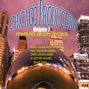Various Artists - Chicago Producers, Vol. 1 [Power Mix Group1 Entertainment Records, inc.]