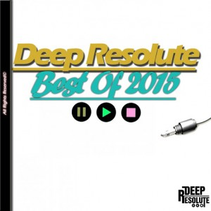 Various Artists - Deep Resolute Best Of 2015 [Deep Resolute (PTY) LTD]